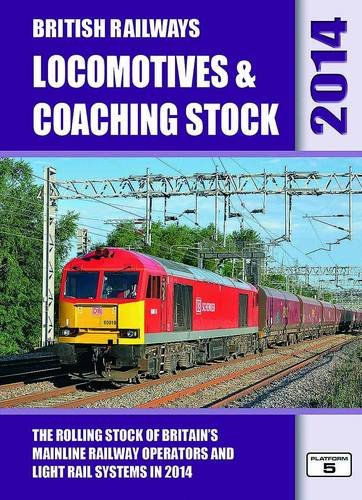 9781909431096: British Railways Locomotives & Coaching Stock 2014: The Rolling Stock of Britain's Mainline Railway Operators and Light Rail Systems