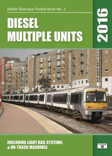 9781909431218: Diesel Multiple Units 2016: Including Light Rail Systems and on-Track Machines (British Railways Pocket Books)