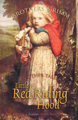 Little Red Riding Hood and Other Tales: Brothers Grimm
