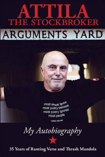 Arguments Yard: Attila The Stockbroker