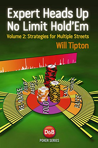 9781909457034: 2: Expert Heads Up No Limit Hold'em Play: Strategies for Multiple Streets