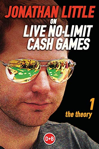 9781909457232: Jonathan Little on Live No-Limit Cash Games: The Theory (D&B Poker) (Volume 1)