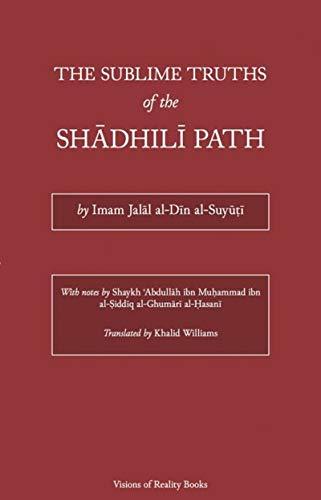 The Sublime Truths of the Shadhili Path: Jalal al-Din al-Suyuti