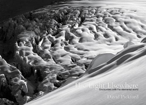 The Light Elsewhere: Encounters with the elemental world (Hardback): David Pickford