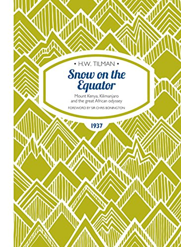 Snow on the Equator : Mount Kenya,: Tilman, H.w.