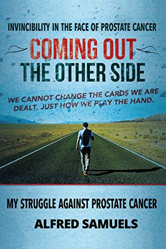 Invincibility in the face of prostate cancer: Coming out the other side: Alfred Samuels