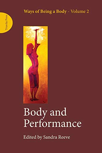 Body and Performance (Ways of Being a Body) (Paperback)