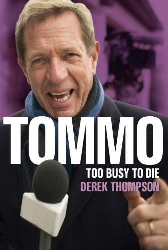 Tommo: Too Busy to Die: Derek Thompson with Lee Mottershead
