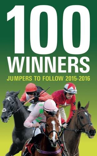 9781909471917: 100 Winners: Jumpers to Follow 2015-2016