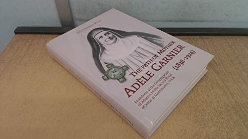 9781909474000: The Path of Mother Adele Garnier (1938-1924)