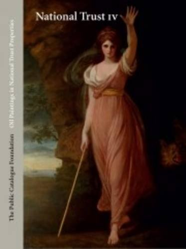 Oil Paintings in National Trust Properties in National Trust IV: East: The Public Catalogue ...