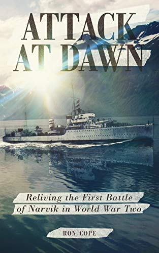 9781909477971: Attack at Dawn: Reliving the Battle of Narvik in World War II