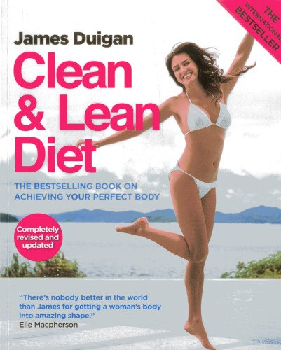 9781909487024: Clean & Lean Diet: The Global Bestseller on Achieving Your Perfect Body