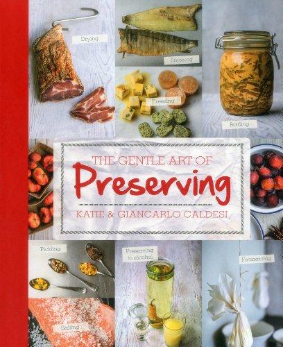 The Gentle Art of Preserving: Pickling, Smoking,: Caldesi, Katie, Caldesi,