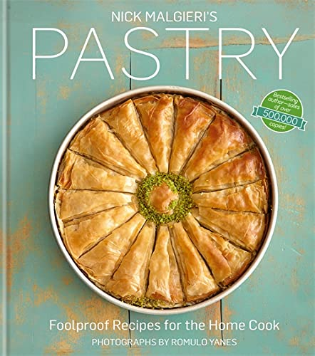 9781909487116: Nick Malgieri's Pastry: Foolproof Recipes for the Home Cook