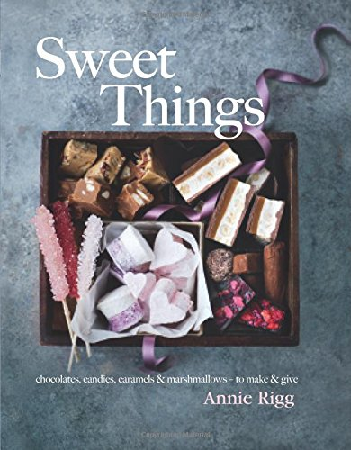 9781909487154: Sweet Things: Chocolates, Candies, Caramels & Marshmallows – To Make & Give