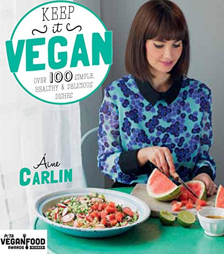 9781909487215: Keep It Vegan: Over 100 Simple, Healthy & Delicious Dishes