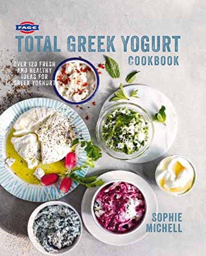 9781909487253: Fage Total Greek Yogurt Cookbook: Over 120 Fresh and Healthy Ideas for Greek Yogurt