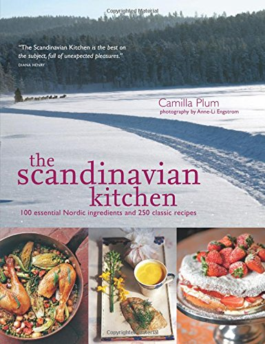 9781909487383: The Scandinavian Kitchen: 100 Essential Nordic Ingredients and 250 Authentic Recipes
