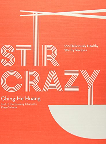 Stir Crazy:100 Deliciously Healthy Stir Format: Hardcover