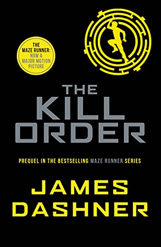 9781909489431: The Kill Order (Maze Runner Series)