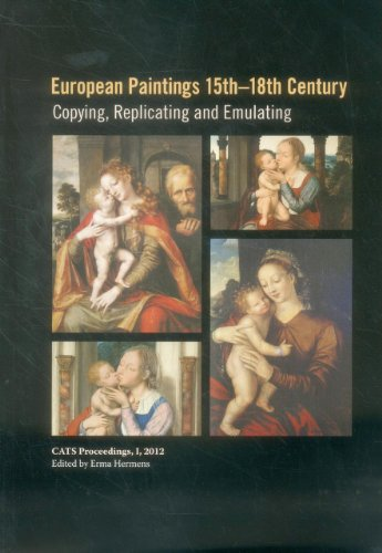 9781909492066: European Paintings 15th-18th Century: Copying, Replicating and Emulating (Cats Proceedings)