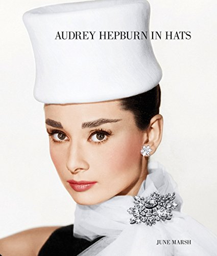 9781909526006: Audrey Hepburn in Hats