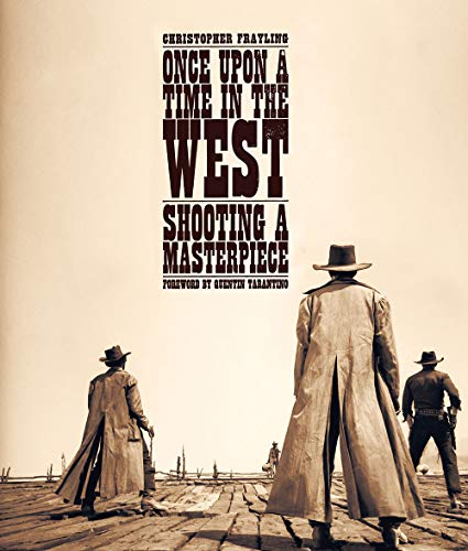 9781909526334: Once Upon a Time in the West: Shooting a Masterpiece
