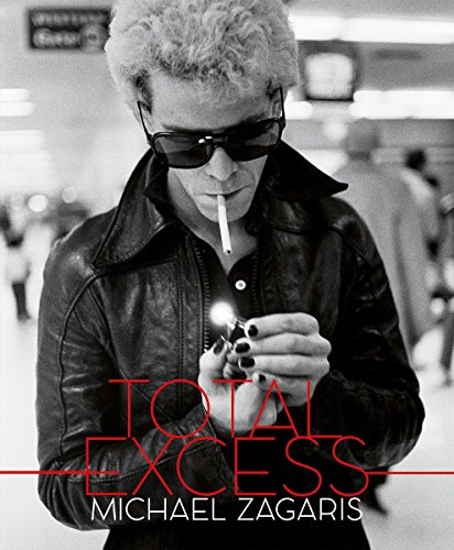 Total Excess: Photographs by Michael Zagaris: Michael Zagaris