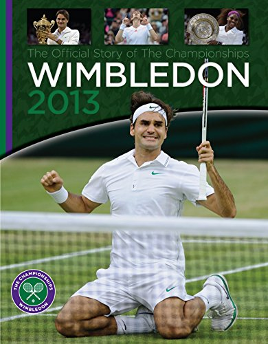 9781909534087: Wimbledon 2013: The Official Story of The Championships