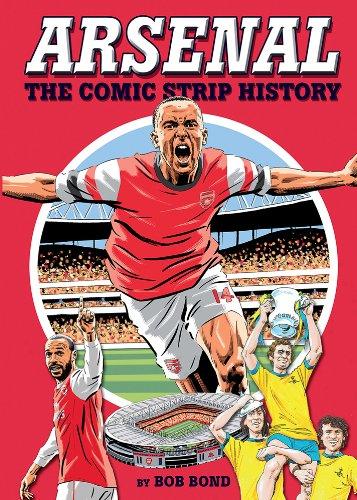 Arsenal!: The Comic Strip History: Bond, Bob