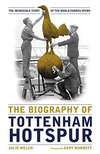 9781909534506: Biography of Tottenham Hotspur, The