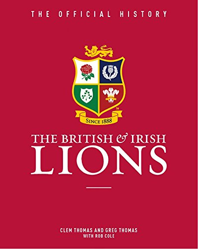 9781909534650: The British and Irish Lions: The Official History