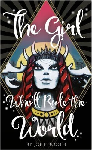 9781909548688: The Girl Who'll Rule the World