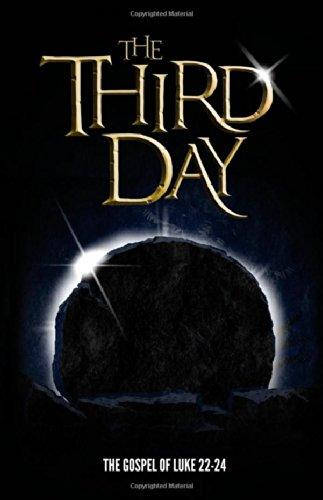 The Third Day: The Gospel of Luke: Luke and New