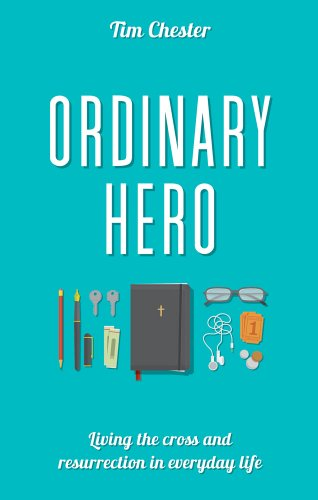 9781909559646: Ordinary Hero: Living the Cross and Resurrection in Everyday Life