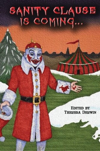 Sanity Clause is Coming.: A second anthology: Lawston, Andrew and
