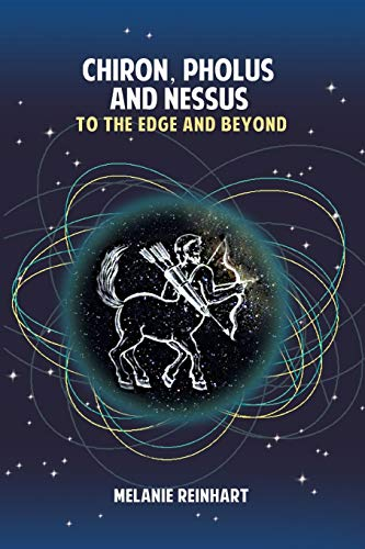 9781909580176: Chiron, Pholus and Nessus: To the Edge and Beyond