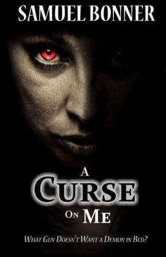9781909588295: A Curse on Me