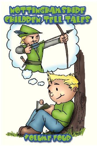 9781909593190: Nottinghamshire Children Tell Tales: Volume Four