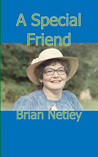 A Special Friend: Brian Netley
