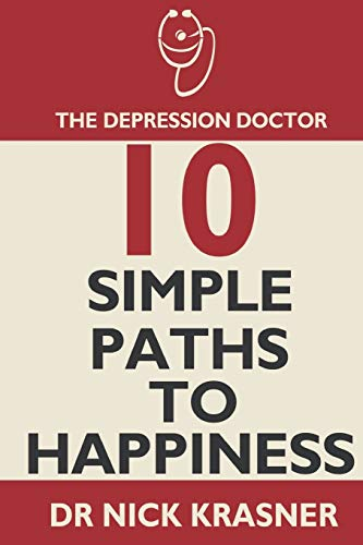 9781909593275: The Depression Doctor: 10 Simple Paths to Happiness