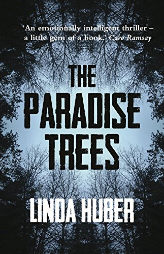 The Paradise Trees: Huber, Linda