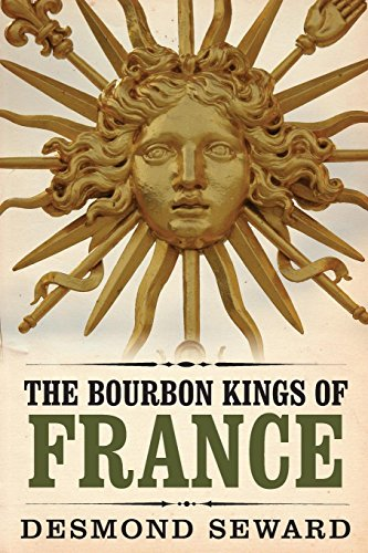 9781909609105: The Bourbon Kings of France