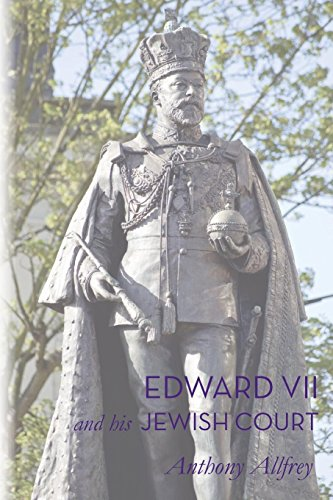 9781909609440: Edward VII and his Jewish Court