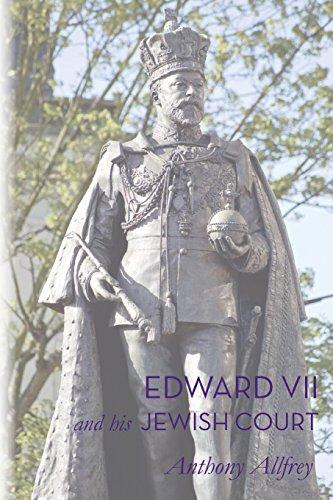 Edward VII and His Jewish Court: Anthony Allfrey