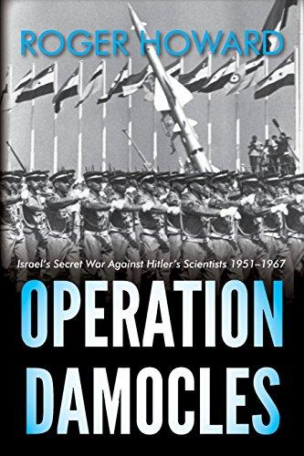 9781909609808: Operation Damocles: Israel's Secret War Against Hitler's Scientists, 1951-1967
