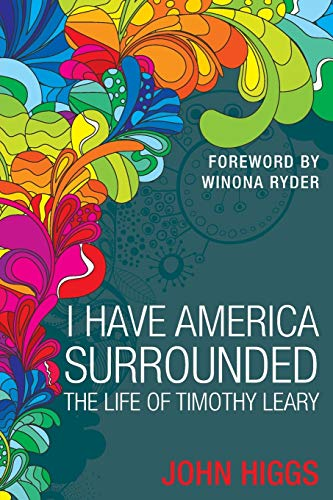 9781909609815: I Have America Surrounded: The Life of Timothy Leary