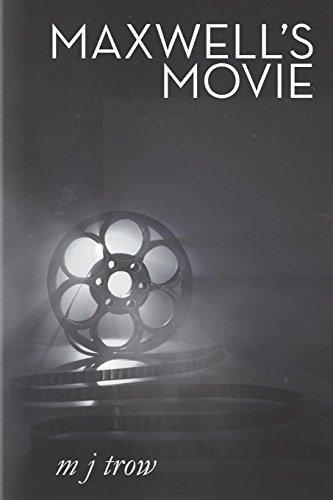 Maxwell s Movie (Paperback): M. J. Trow