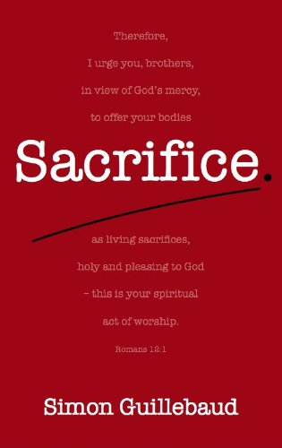 9781909611177: Sacrifice - Costly grace and glorious privilege